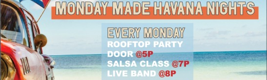 Monday MADE Havana Nights Monday, August 19 2019